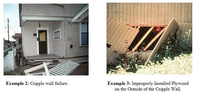 These houses suffered damage because of no bolts or retrofit hardware